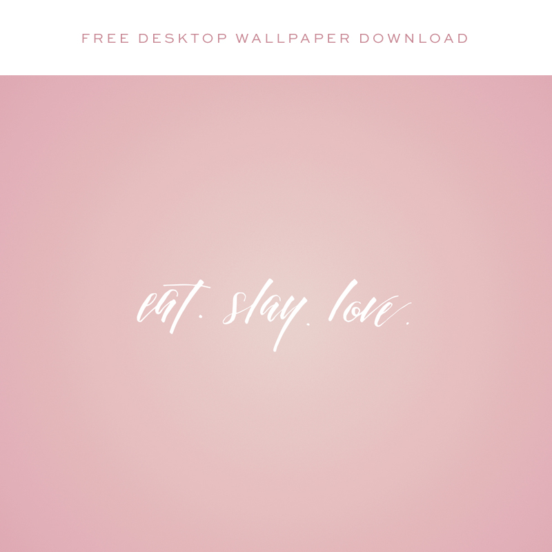 Eat Slay Love Free Desktop Wallpaper via Happy Hands Project