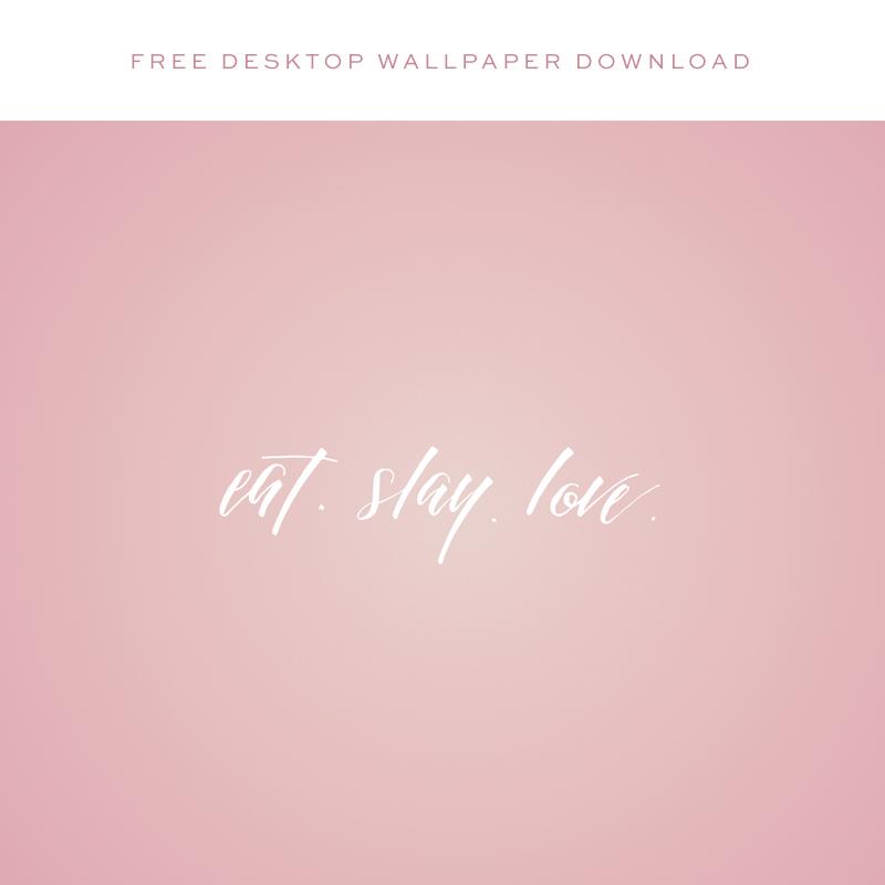 Eat Slay Love Free Desktop Wallpaper via Happy Hands Project